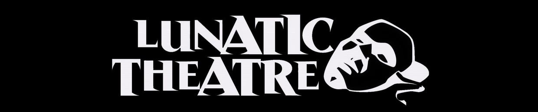 Lunatic Theatre