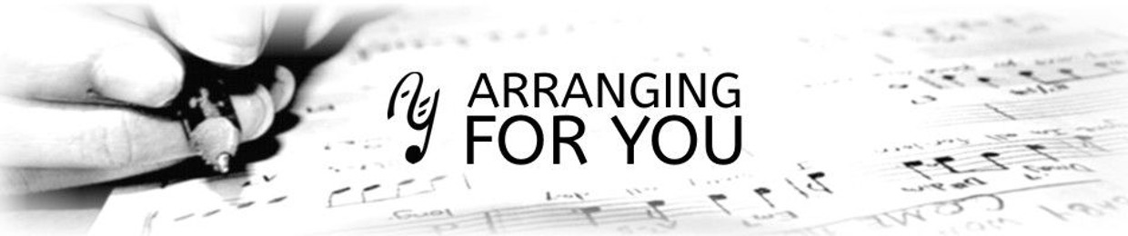 Arranging For You