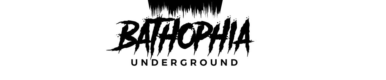 Bathophia Underground