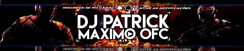 DJ PATRICK MAXIMO