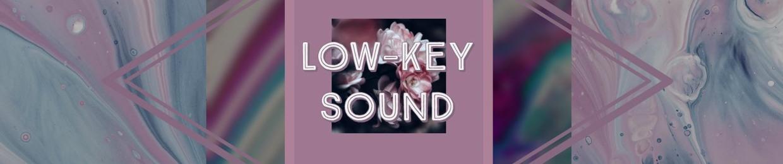 Low-Key SOUND