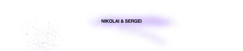 NIKOLAI & SERGEI
