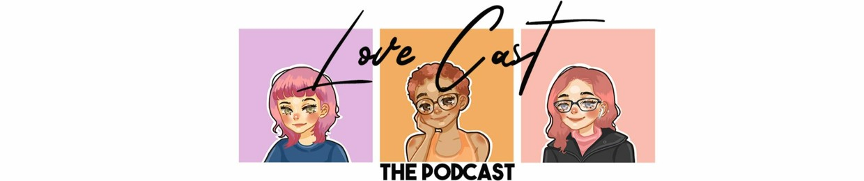 LoveCast The Podcast