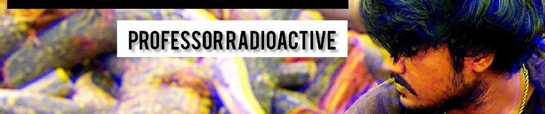 Professor Radioactive