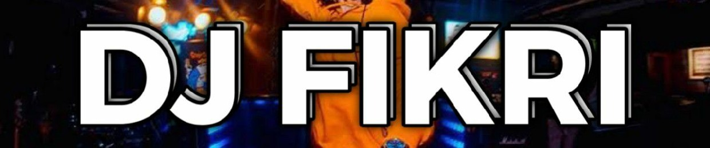 DJ FIKRI